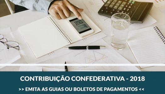 CONTRIBUIÇÃO CONFEDERATIVA 2018. EMITA O SEU BOLETO!